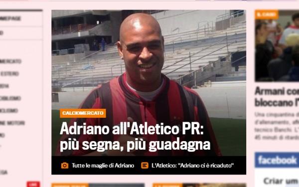 Adriano voltou a ser manchete na Itália com o acerto com o Atlético (Imagem: Reprodução/Gazzetta dello Sport)