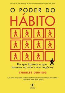 O Poder do Hábito - Duhigg, Charles