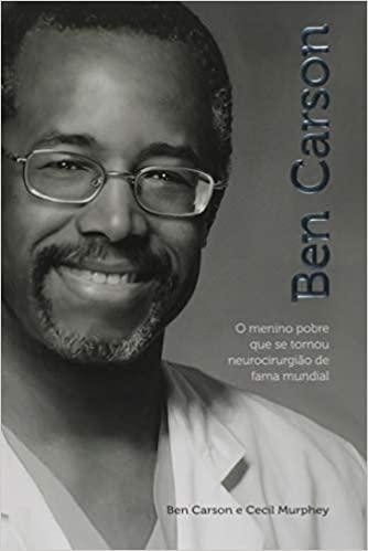 Ben Carson: o menino pobre que se tornou Neurocirurgião de fama mundial